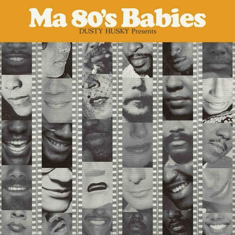 """Ma 80's Babies"" Mixed by DUSTY HUSKY"