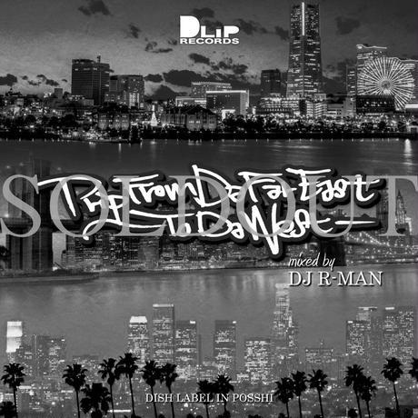 """【DLiP DJ's Projects vol.6】""""DJ R-MAN / Trip From Da Far East ~To Da West~"""""""