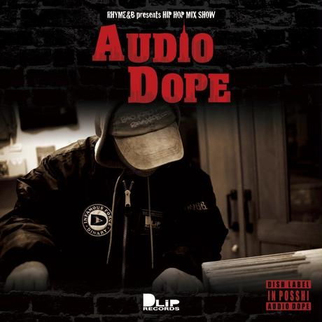 "RHYME&B presents HIPHOP MIX SHOW ""AUDIO DOPE"""