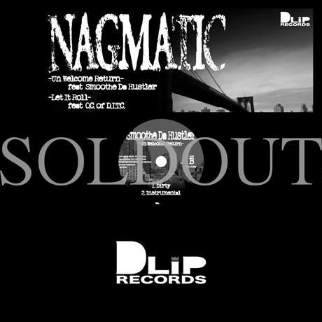 NAGMATIC feat. SMOOTHE DA HAUSLER,  O.C.(of D.I.T.C.)  / LET IT ROLL - UN WELCOME TO RETURN