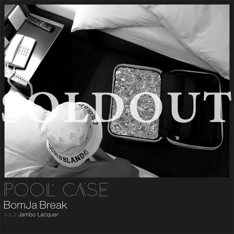 【DUSTY HUSKY参加】BOMBA BREAK a.k.a. JAMBO LACQUER / POOL CASE