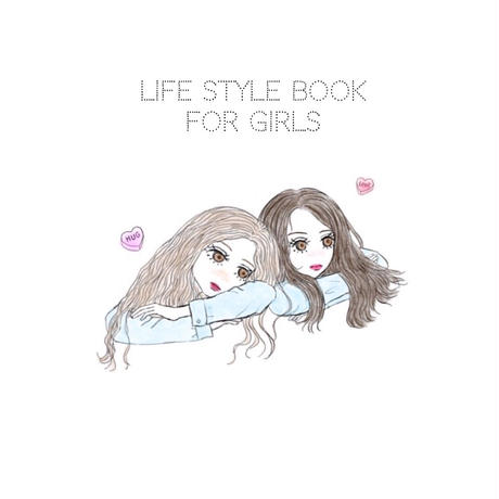 ZINE 『LIFE STYLE BOOK FOR GIRLS』