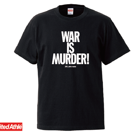 """WAR IS MURDER!"" [281_AntiNuke series]2Colors"