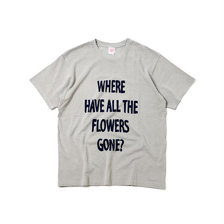 "S/S HEMP COTTON TEE ""WHERE HAVE ALL THE FLOWERS GONE"""
