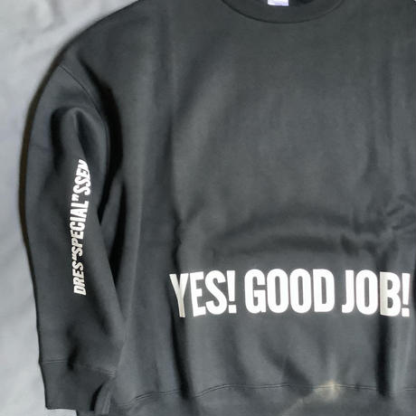 "DSS5 SWEAT  SHIRTS "" YES!GOOD JOB!/NO  THANK YOU ""(BLACK COLOR)   生成りロゴ"