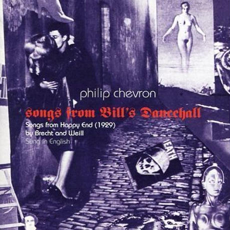 "PHILIP CHEVRON - ""Songs From Bill's Dance Hall"""