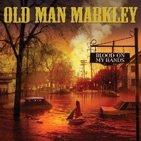 "Old Man Markley - ""BLOOD ON MY HANDS"""
