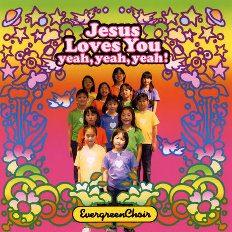 Jesus Loves You yeah, yeah,yeah!