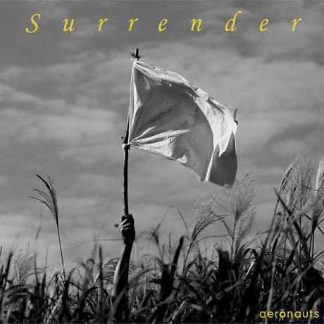 Surrender / aeronauts