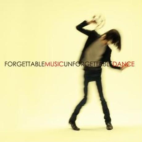 FORGETTABLE MUSIC UNFORGETTABLE DANCE / wilberry