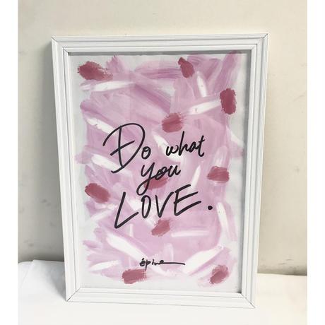 """Do what you LOVE"" design ART"