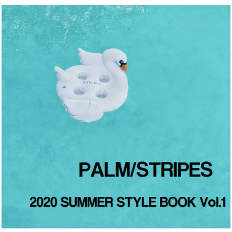 PALM/STRIPES 2020 STYLE BOOK Vol.1