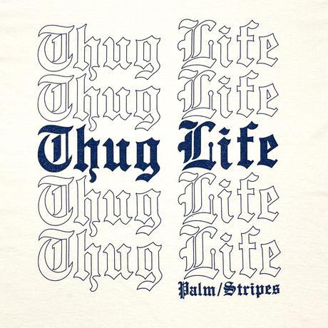 THANK YOU THUG LIFE TEE by  PALM/STRIPES