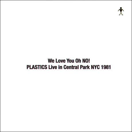 【RSD2016】PLASTICS /  We Love You Oh No! PLASTICS Live in Central Park NYC  1981