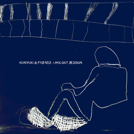 Kuniyuki & Friends a Mix Out Session / Mixed Out(CD)