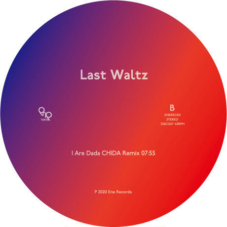 Last Waltz / I Are Dada Remix EP / ENE Tokyo