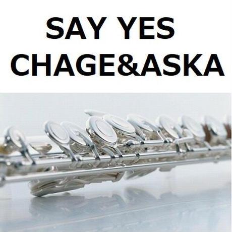【フルート楽譜】SAY YES(CHAGE&ASKA)「101回目のプロポーズ」(フルートピアノ伴奏)