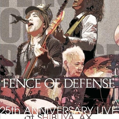 FENCE OF DEFENSE 25th ANNIVERSARY LIVE