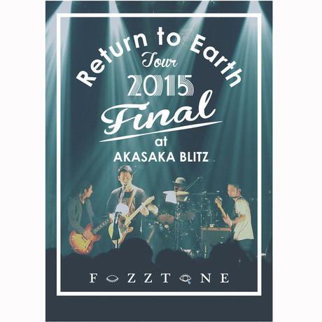 『Return to Earth TOUR 2015 FINAL at AKASAKA BLITZ』