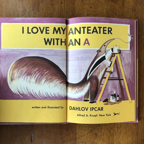 「I LOVE MY ANTEATER WITH AN A」Dahlov Ipcar(ダーロフ・イプカー)