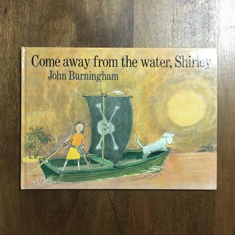 「Come away from the water,Shirley」John Burningham