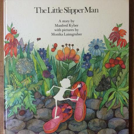 「The Little Slipper Man」Manfred Kyber Monika Laimgruber