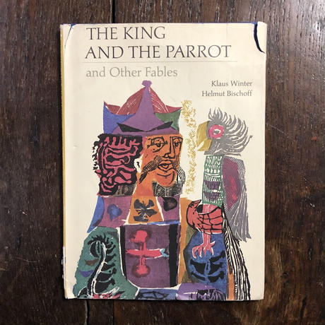 「THE KING AND THE PARROT and Other Fables」Klaus Winter Helmut Bischoff