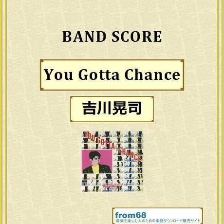 吉川晃司 / You Gotta Chance ~ダンスで夏を抱きしめて~ バンド・スコア(TAB譜) 楽譜