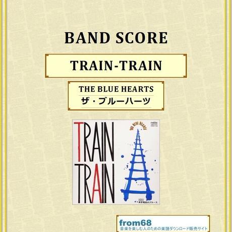 THE BLUE HEARTS (ザ・ブルーハーツ) / TRAIN-TRAIN  バンド・スコア(TAB譜)  楽譜