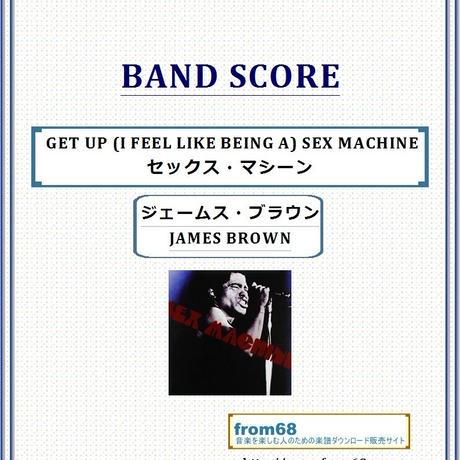ジェームス・ブラウン(JAMES BROWN) / GET UP (I FEEL LIKE BEING A) SEX MACHINE (セックス・マシーン) バンド・スコア (TAB譜)  楽譜