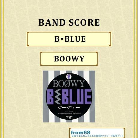 BOOWY(ボーイ) / B・BLUE バンド・スコア(TAB譜) 楽譜
