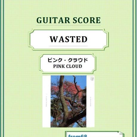 ピンク・クラウド (PINK CLOUD) /  WASTED ギター&ベース・スコア(TAB譜) 楽譜