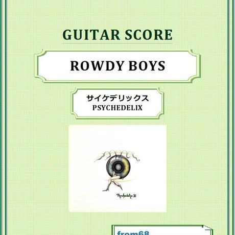 ROWDY BOYS  / サイケデリックス(PSYCHEDELIX) Char(チャー) ギター・スコア(TAB譜) 楽譜