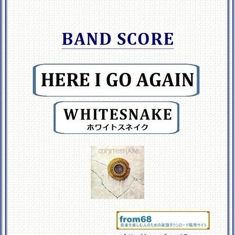 ホワイトスネイク(WHITESNAKE) / HERE I GO AGAIN (ヒア・アイ・ゴー・アゲイン) バンド・スコア(TAB譜) 楽譜