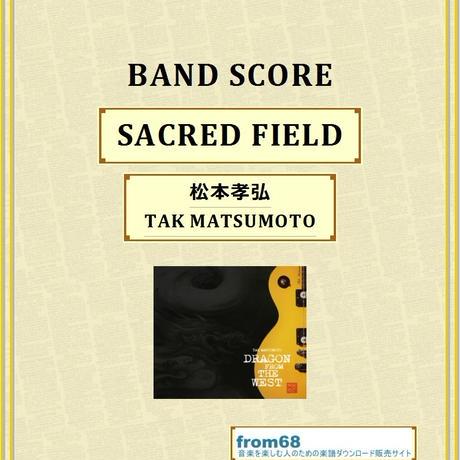 松本孝弘 ( TAK MATSUMOTO )  /  SACRED FIELD  バンド・スコア(TAB譜)  楽譜