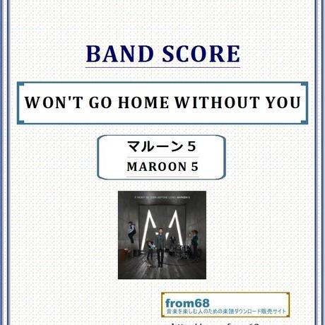 マルーン5(MAROON 5)  / WON'T GO HOME WITHOUT YOU バンド・スコア(TAB譜) 楽譜