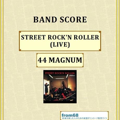 44マグナム(44 MAGNUM) / STREET ROCK'N ROLLER (LIVE) バンド・スコア(TAB譜) 楽譜