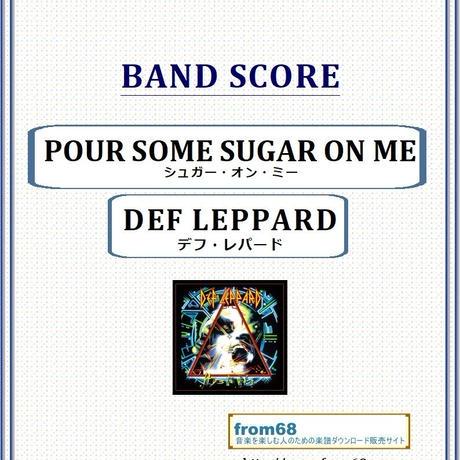 デフ・レパード(DEF LEPPARD)  / シュガー・オン・ミー(POUR SOME SUGAR ON ME) バンド・スコア(TAB譜) 楽譜