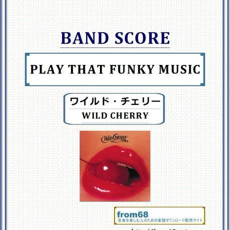 WILD CHERRY (ワイルド・チェリー)  / PLAY THAT FUNKY MUSIC  バンド・スコア(TAB譜)  楽譜