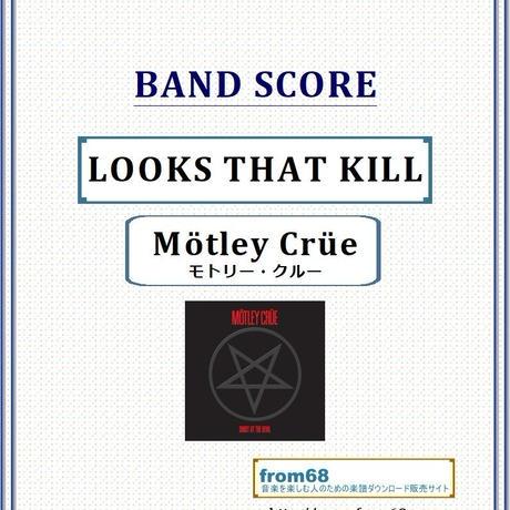 モトリー・クルー(MOTLEY CRUE)  / LOOKS THAT KILL バンド・スコア(TAB譜) 楽譜