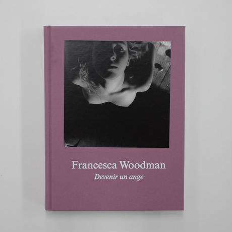 Francesca Woodman	『Devenir un ange』