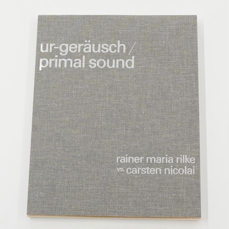 rainer maria rike vs, carsten cicolai『Ur-Geräusch / primal sound』
