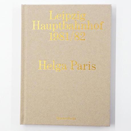 Helga Paris『Leipzig Hauptbahnhof 1981-82』