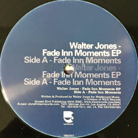 Walter Jones - Fade Inn Moments E.P. [12][Westbound Music]