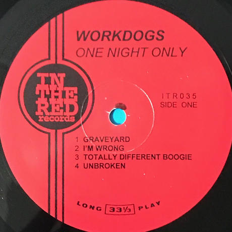 Workdogs - One Night Only! [LP][In The Red Recordings] ⇨Jon Spencer 参加のローファイブルース!