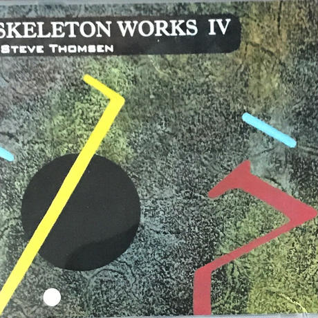 Steve Thomsen - Skeleton Works IV [CD][Neurec] ⇨LAFMS関連Solid Eyeの一員、Steve ThomsenのSkeleton Worksシリーズ
