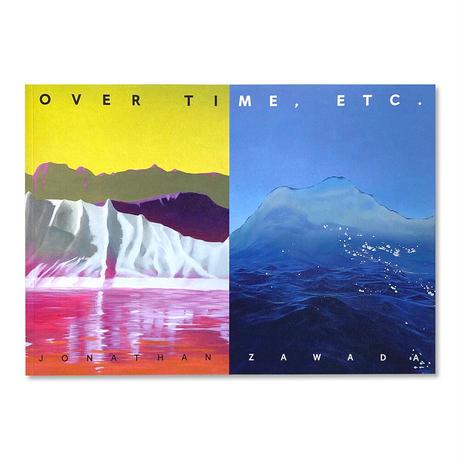 """Over Time, ETC."" - Jonathan Zawada"