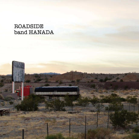 ROADSIDE / band HANADA