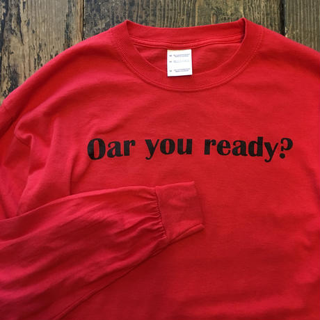 [USED]  Oar you ready? プリント ロンTee