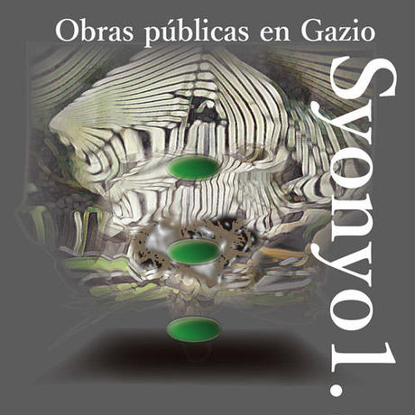 """Obras públicas @ Gazio """"Syonyo1."""""""